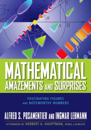 Mathematical Amazements and Surprises by Alfred S. Posamentier