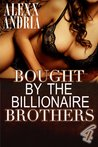 Bought by the Billionaire Brothers (Buchanan Brothers # 4)