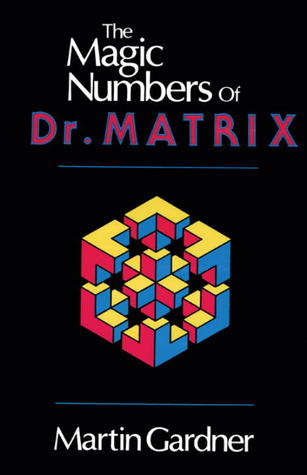 The Magic Numbers of Dr Matrix by Martin Gardner