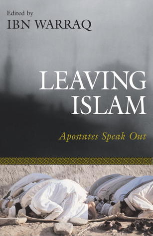 Leaving Islam: Apostates Speak Out