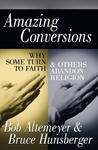 Amazing Conversions: Why Some Turn to Faith and Others Abandon Religion