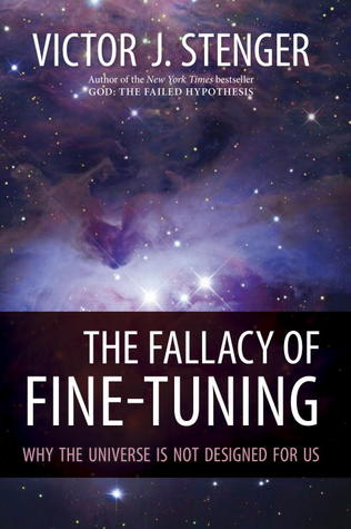 The Fallacy of Fine-Tuning by Victor J. Stenger