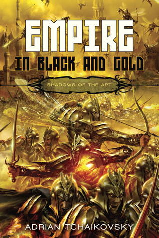 Empire in Black and Gold (Shadows of the Apt #1) by Adrian Tchaikovsky