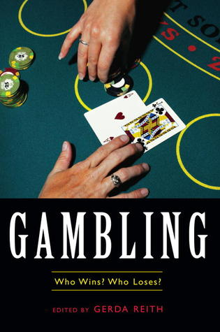 Gambling: Who Wins? Who Loses?