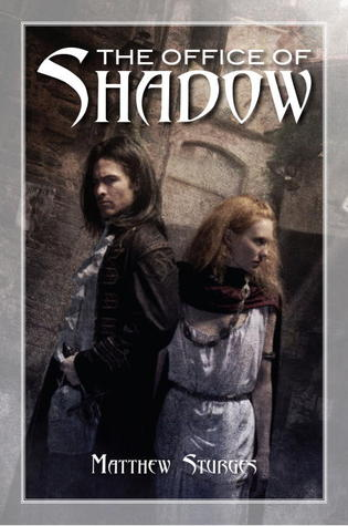 The Office of Shadow by Matthew Sturges