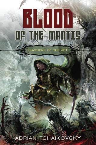 Blood of the Mantis (Shadows of the Apt #3) by Adrian Tchaikovsky