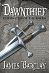 Dawnthief (Chronicles of the Raven, #1)