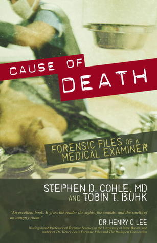 Cause of Death: Forensic Files of a Medical Examiner