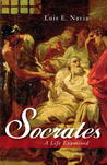 Socrates: A Life Examined