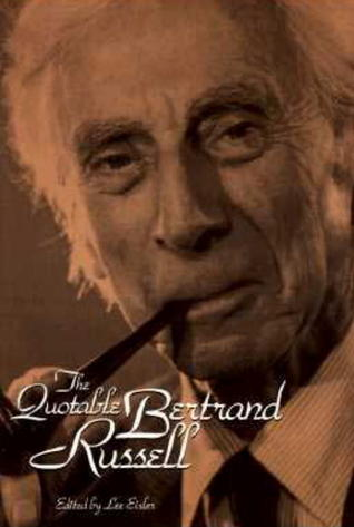 The Quotable Bertrand Russell by Bertrand Russell