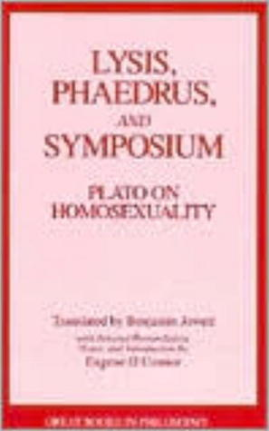 Lysis/Phaedrus/Symposium: Plato on Homosexuality (Great Books in Philosophy)