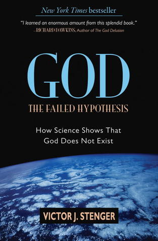 Read online God: The Failed Hypothesis: How Science Shows That God Does Not Exist by Victor J. Stenger PDF