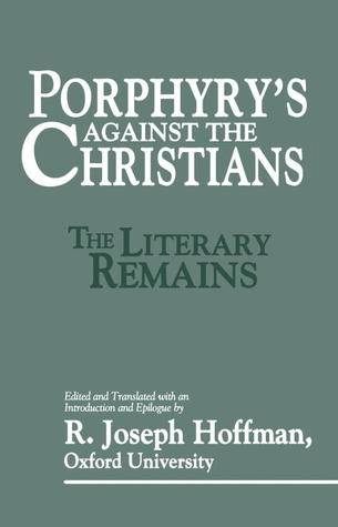 Porphyry's Against the Christians by Porphyry