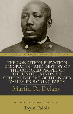 The Condition, Elevation, Emigration, and Destiny of the Colo... by Martin Robison Delany