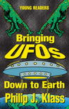 Bringing Ufos Down to Earth (Young Readers (New York, N.Y.).)