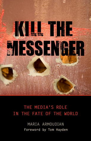 Kill the Messenger by Maria Armoudian