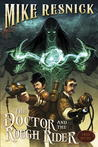 The Doctor and the Rough Rider (Weird West Tales, #3)