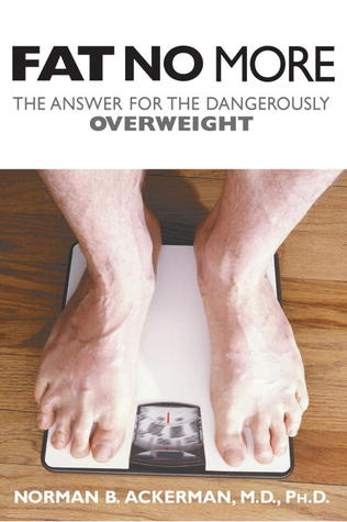 Fat No More: The Answer for the Dangerously Overweight