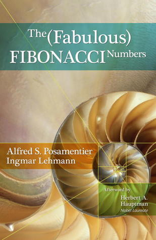 The Fabulous Fibonacci Numbers by Alfred S. Posamentier