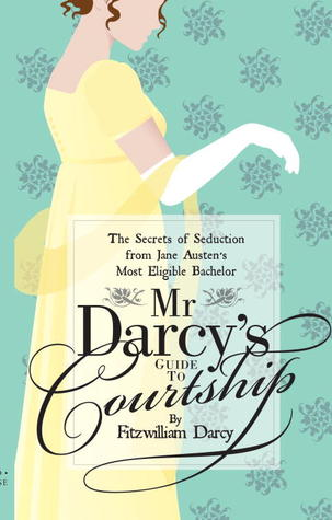 Download Mr Darcy's Guide to Courtship: The Secrets of Seduction from Jane Austen's Most Eligible Bachelor by Emily Brand iBook