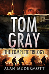 Tom Gray: The Complete Trilogy