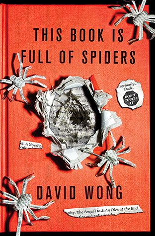 This Book Is Full of Spiders by David Wong
