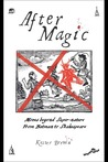 After Magic - Moves Beyond Super-Nature, From Batman to Shakespeare