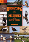 A Guide to Birdwatching in the Lake District and the Coast of Cumbria