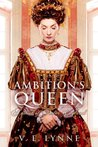 Ambition's Queen by V. E. Lynne