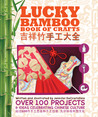 Lucky Bamboo Book of Crafts by Jennifer DeCristoforo