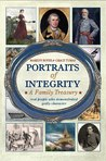 Portraits of Integrity: Real People Who Demonstrated Godly Character (Volume 1)