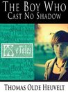 The Boy Who Cast No Shadow