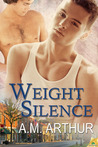 Weight of Silence (Cost of Repairs, #3)