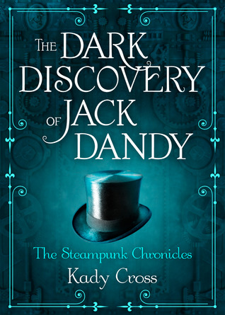 The Dark Discovery of Jack Dandy - Kady Cross epub download and pdf download