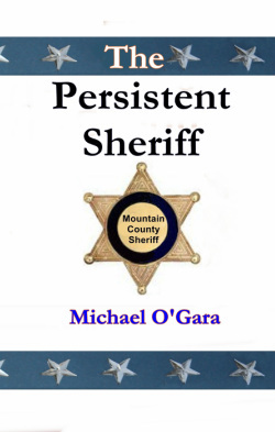 The Persistent Sheriff by Michael O'Gara
