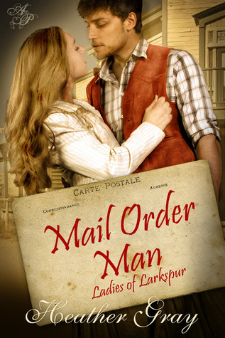Mail Order Man (Ladies of Larkspur, #1)