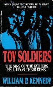 Toy Soldiers by William P.  Kennedy