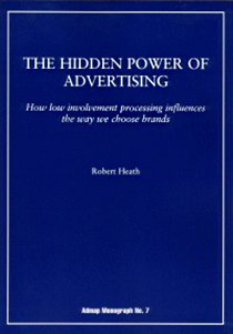 The Hidden Power of Advertising: How Low Involvement Processing Influences the Way We Choose Brands