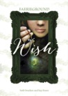 Wish (Faerieground, #1)