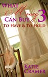 To Have To Hold (What Money Can Buy #3)