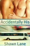 Accidentally His