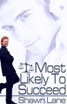 Most Likely To Succeed by Shawn Lane