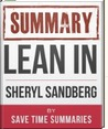 Summary of Lean In Women Work and the Will to Lead by Sheryl Sandberg Facebook COO