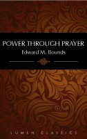 Power Through Prayer by E.M. Bounds