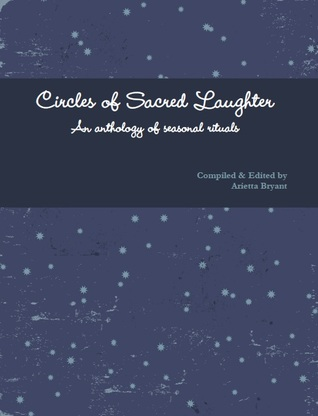 Circles of Sacred Laughter by Arietta Bryant