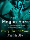 Every Part of You: Resists Me (Every Part of You, #2)
