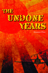 The Undone Years