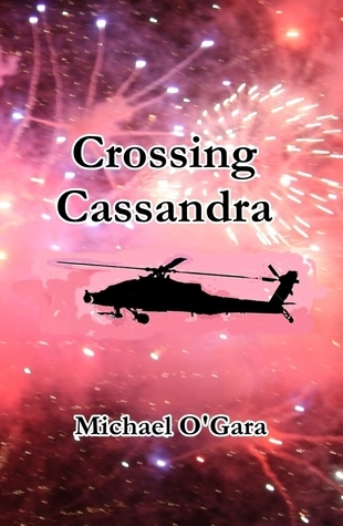 Crossing Cassandra by Michael O'Gara
