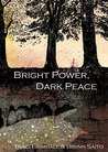 Bright Power, Dark Peace