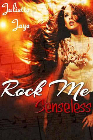 Free online download Rock Me Senseless (Rock Me #1) PDF